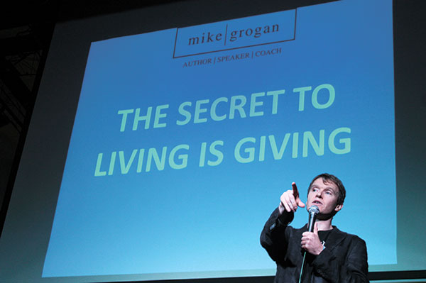 Mike Grogan: The secret to living is giving.